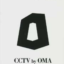 OMA - CCTV by OMA―a+u Special Issue(エー・アンド・ユー臨時増刊)