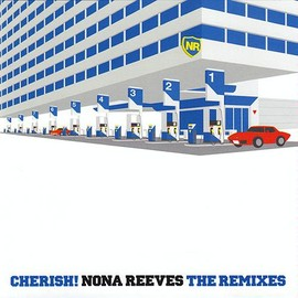 Nona Reeves - CHERISH !  NONA REEVES THE REMIXES