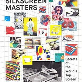 John Z. Komurki - Silkscreen Masters: Secretes of the World's Top Screen Printers