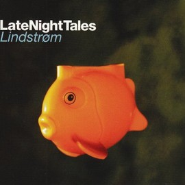 Lindstrom - Late Night Tales