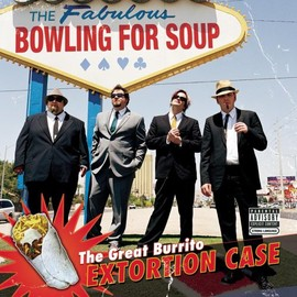 Bowling For Soup - Great Burrito Extortion Case