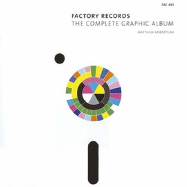 Peter Saville - Factory Records: The Complete Graphic Album