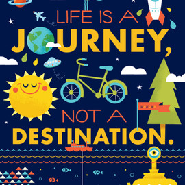 Tad Carpenter - LIFE IS A JOURNEY NOT A DESTINATION