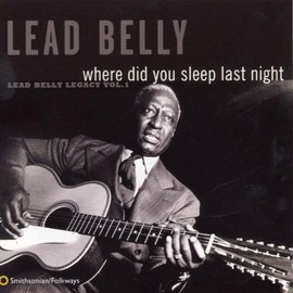 Leadbelly - Where Did You Sleep Last Night: Leadbelly Legacy 1