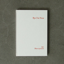 "Ari Marcopoulos - ""Bye for now"" a book by Ari Marcopoulos x Forfex"