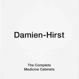 Damien Hirst - The Complete Medicine Cabinets