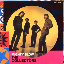 THE COLLECTORS - MIGHTY BLOW
