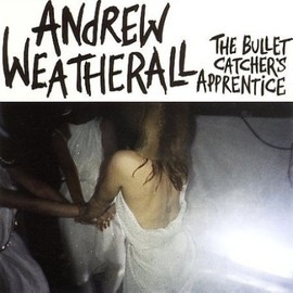 Andrew Weatherall - The Bullet Catcher's Apprentice
