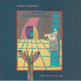aztec camera - High Land Hard Rain