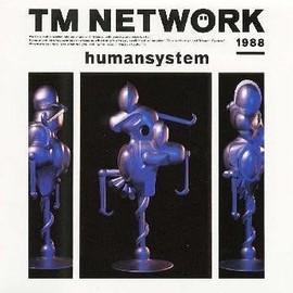 TM NETWORK - humansystem
