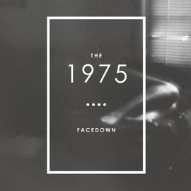 The 1975 - Facedown EP