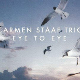 Carmen Staaf Trio - Eye To Eye
