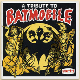Various artists - A Tribute To BATMOBILE Part.1
