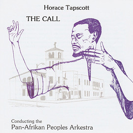 Horace Tapscott Conducting The Pan-Afrikan Peoples Arkestra ‎ - The Call (Vinyl,LP)