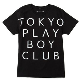 UNCERTAIN(大森南朋&CHOP) - T-SHIRTS <東京プレイボーイクラブ SPECIAL>