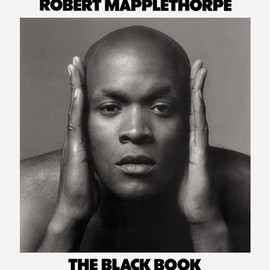 Robert Mapplethorpe - Robert Mapplethorpe: The Black Book