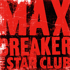 THE STAR CLUB - MAX BREAKER