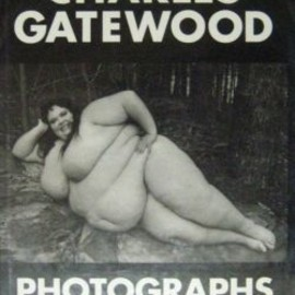 Charles Gatewood - CHARLES GATEWOOD PHOTOGRAPHS  THE BODY & BEYOND チャールズ・ゲイトウッド写真集