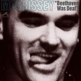 Morrissey - Beethoven Was Deaf: Live