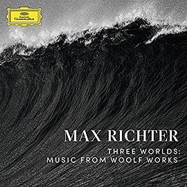 Max Richter - Three Worlds: Music from Woolf