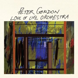 Peter Gordon - Love of Life Orchestra