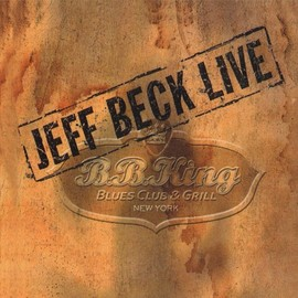 Jeff Beck - Live at B.B. King Blues Club/Collect