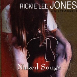 Rickie Lee Jones - Naked Songs