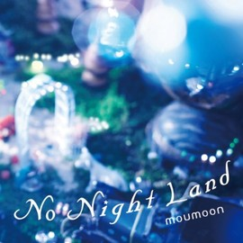 moumoon - No Night Land(DVD付)