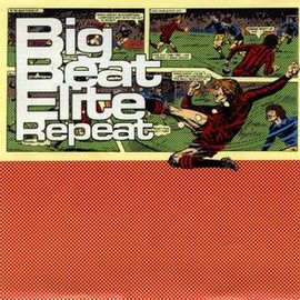 Various Artists - Big Beat Elite Repeat / Lacerba
