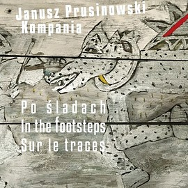 Janusz Prusinowski Kompania - In the Footsteps
