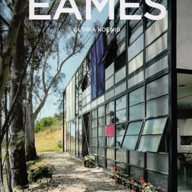 EAMES  - Charles & Ray Eames: 1907-1978, 1912-1988 : Pioneers of Mid-Century Modernism (Basic Architechture)
