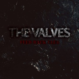 THE VALVES - FEED BACK CLUB