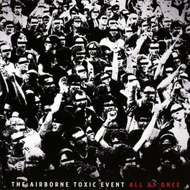 Airborne Toxic Event - All at Once