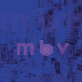 My Bloody Valentine - m b v (CD + digital download)
