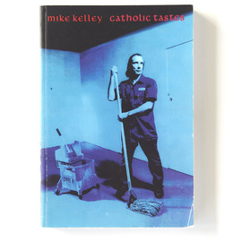 Mike Kelley - Catholic Tastes