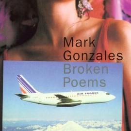 Mark Gonzales - Broken Poems: Stories, Poetry & Drawings