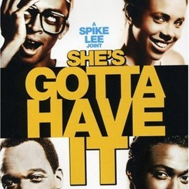 Spike Lee - SHE'S GOTTA HAVE IT