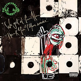 A Tribe Called Quest - We Got it From Here… Thank You 4 Your Service.