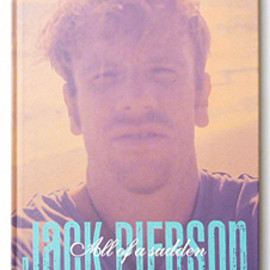 Jack  Pierson - All of a Sudden