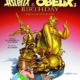 Rene Goscinny - Asterix & Obelix's Birthday: The Golden Book