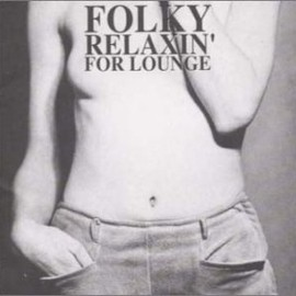 Various Artists - FOLKY RELAXIN' FOR LOUNGE