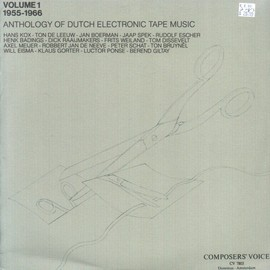 Various Artists - Anthology Of Dutch Electronic Tape Music: Volume 1 (1955-1966)
