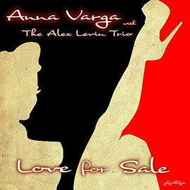 Anna Varga & The Alex Levin Trio - Love for Sale