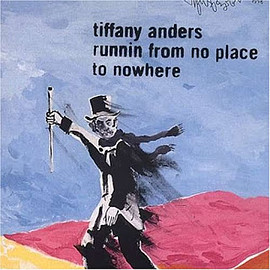 Tiffany Anders - Running from No Place to Nowhere