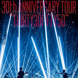 "スピッツ - SPITZ 30th ANNIVERSARY TOUR ""THIRTY30FIFTY50"""