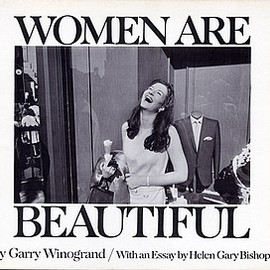 Garry Winogrand - Garry Winogrand: Women Are Beautiful
