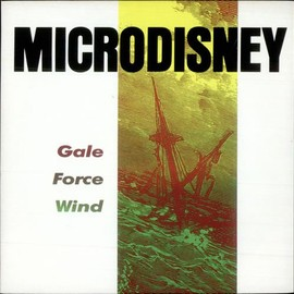 Microdisney - Gale Force Wind