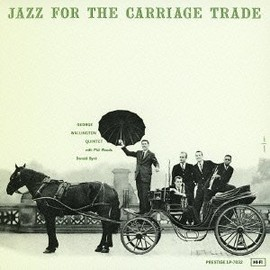 George Wallington Quintet ジョージ・ウォーリントン - Jazz for The Carriage Trade ジャズ・フォー・ザ・キャリッジ・トレード