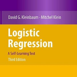 David G. Kleinbaum, Mitchel Klein - Logistic Regression: A Self-Learning Text (Statistics for Biology and Health) (3rd Edition)