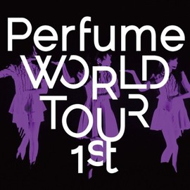 Perfume - Perfume WORLD TOUR 1st (初回プレス盤)